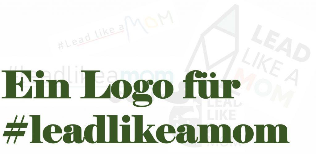 Ein Logo für #leadlikeamom